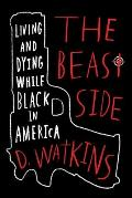 Beast Side Living & Dying While Black in America
