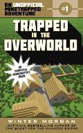 Minetrapped Adventure 01 Trapped in the Overworld An Unofficial Minecraft Novel