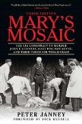 Marys Mosaic The CIA Conspiracy to Murder John F Kennedy Mary Pinchot Meyer & Their Vision for World Peace