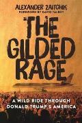 Gilded Rage A Wild Ride Through Donald Trumps America