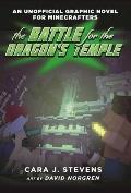 Unofficial Graphic Novel 04 Battle for the Dragons Temple An Unofficial Graphic Novel for Minecrafters