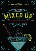 Mixed Up Cocktail Recipes & Flash Fiction for the Discerning Drinker & Reader