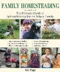 Family Homesteading the Ultimate Guide to Self Sufficiency for the Whole Family