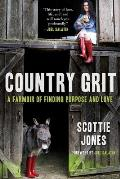Country Grit A Farmoir of Finding Purpose & Love