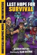 Last Hope for Survival An Unofficial Graphic Novel for Fortniters