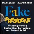Fake President Decoding Trumps Gaslighting Corruption & General Bullsht