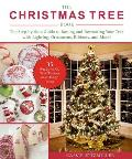 The Christmas Tree Book: The Step-By-Step Guide to Buying and Decorating Your Tree with Lighting, Ornaments, Ribbons, and More!