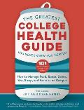 Greatest College Health Guide You Never Knew You Needed How to Manage Food Booze Stress Sex Sleep & Exercise on Campus