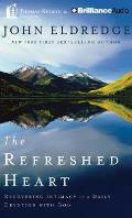 The Refreshed Heart: Recovering Intimacy in a Daily Devotion with God