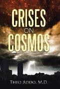 Crises on Cosmos