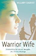 Warrior Wife Overcoming the Unique Struggles of a Military Marriage