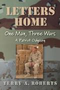 Letters Home: One Man, Three Wars: A Patriot Odyssey