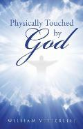 Physically Touched by God