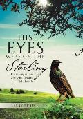 His Eyes Were on the Starling: How Grampa Grew Up-And Lived to Tell about It