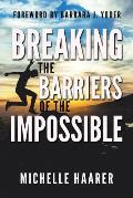 Breaking the Barriers of the Impossible