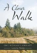 A Closer Walk: One Woman's Journey