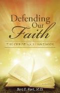 Defending Our Faith: The Christian's Handbook