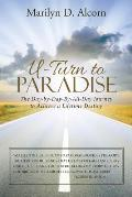U-Turn to Paradise: The Day-By-Day-By-All-Day Journey to Achieve a Lifetime Destiny