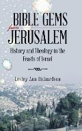 Bible Gems from Jerusalem: History and Theology in the Feasts of Israel