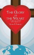 The Glory of the Heart: A Collection of Poems of Encouragement