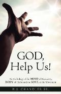 God, Help Us!: An Anthology of the Mind of Humanity, Body of Christ and the Soul of the Movement