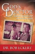 God's Doctor: A Texas Physician and the Miracles of God