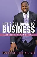 Let's Get Down to Business: Lessons from a Serial Entrepreneur