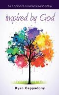 Inspired by God: An Approach to Biblical Leadership