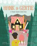 Hank & Gertie A Pioneer Hansel & Gretel Story