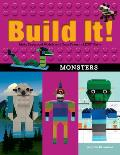 Build It! Monsters: Make Supercool Models with Your Favorite Lego(r) Parts