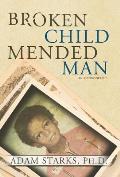 Broken Child Mended Man