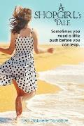 A Shopgirl's Tale: Sometimes You Need a Little Push Before You Can Leap