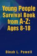 Young People Survival Book from A-Z: Ages 8-18