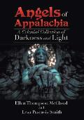 Angels of Appalachia: A Celestial Collections of Darkness and Light