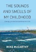 The Sounds and Smells of My Childhood: Growing Up in the Soo's East End in the 1950s