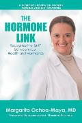 The Hormone Link: Recognize the Link Between Your Health and Hormones