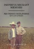 Inspiring Migrant Memoirs - Recuerdos Migratorios Que Inspiran