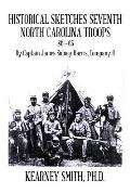 Historical Sketches Seventh North Carolina Troops 1861-65: By Captain James Sidney Harris, Company B