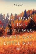 Once Upon a Time, There Was a Lost, Gay, Little Boy.: 101