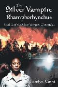 The Silver Vampire- Rhamphorhynchus: Book 2 of the Silver Vampire Chronicles