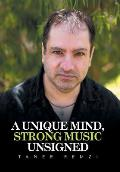 A Unique Mind, Strong Music Unsigned