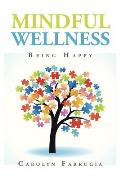 Mindful Wellness: Being Happy