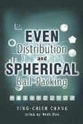 Even Distribution and Spherical Ball-Packing
