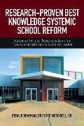 Research-Proven Best Knowledge Systemic School Reform: Schools Where Teachers Love to Teach and Students Love to Learn