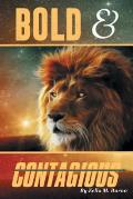 Bold & Contagious: A Contagious Life in Jesus