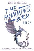 The Humming Bird: Book 2: Songs of Resistance