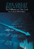 The Great Recession, the Balkans and the Euro