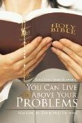 You Can Live Above Your Problems: Walking in Faith and Victory