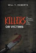 Killers or Victims: The Frustrated Mountaineer and Other Stories