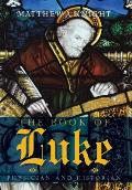 The Book of Luke: Physician and Historian